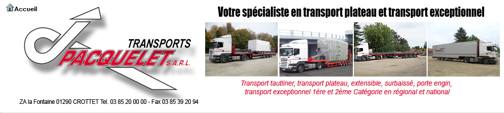 TRANSPORTS PLATEAU AIN. Transports Pacquelet, transport exceptionnel, transport d'engin